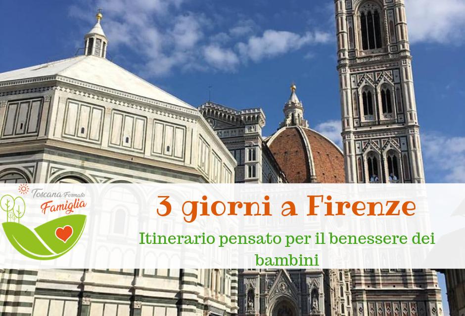 Come Organizzare Una Vacanza Di 3 Giorni A Firenze Con I Bambini