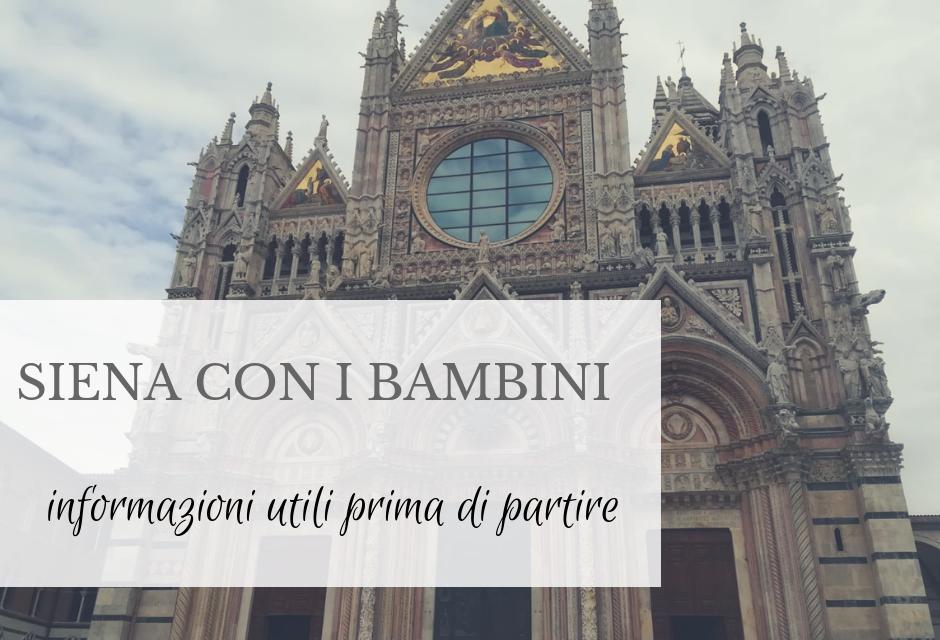 Cosa sapere prima di visitare Siena con i bambini
